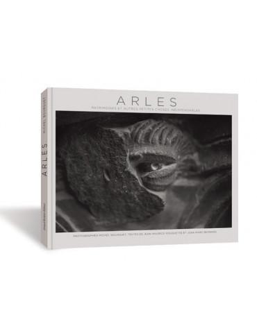 Arles, patrimoines et autres petites choses indispensables, Michel Bourguet