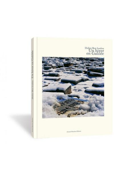 Un hiver en Galilée, Didier Ben Loulou