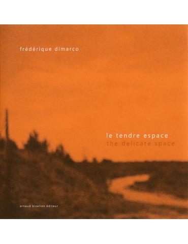Le tendre espace, Frédérique Dimarco