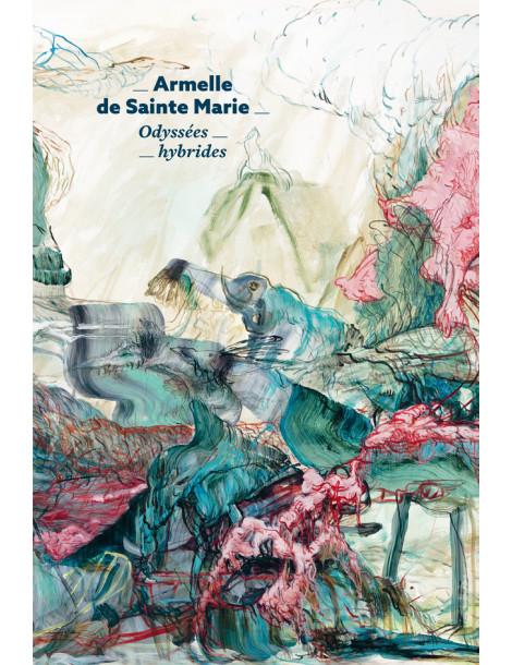 Odyssées hybrides, Armelle de Sainte Marie
