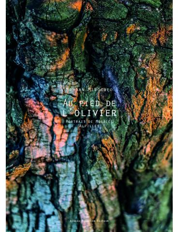 Au pied de l'olivier. Morgan Mirocolo