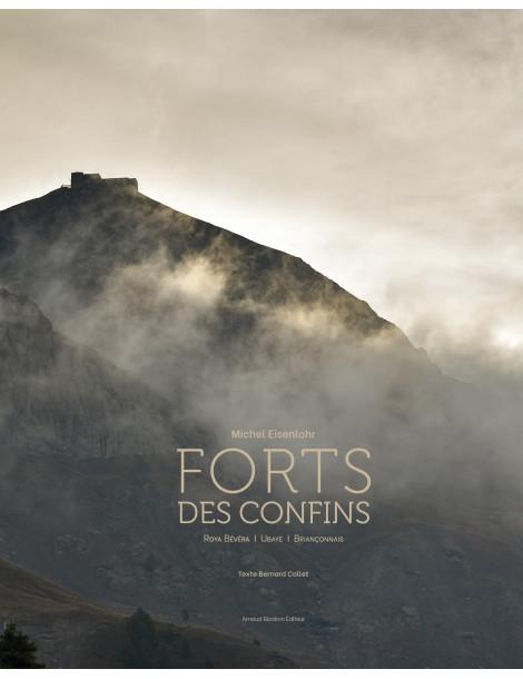Forts des confins. Michel Eisenlohr. Arnaud Bizalion Editeur