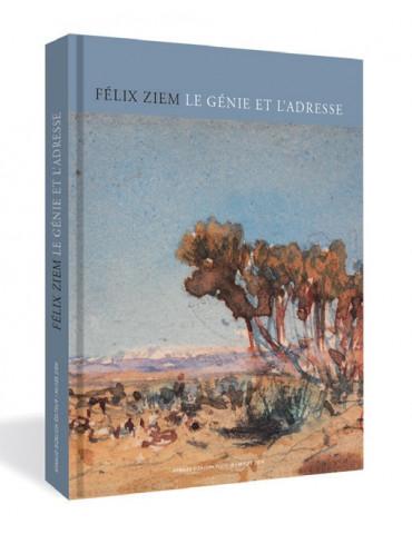 Le génie et l'adresse : Félix Ziem, Lucienne Del Furia