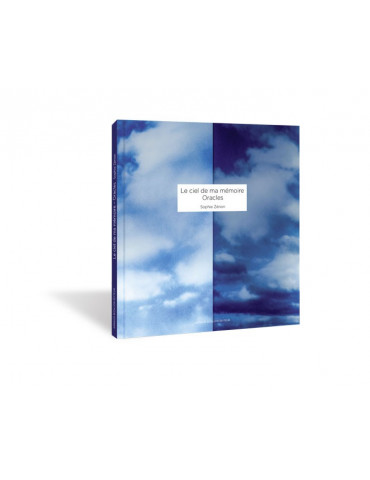 Le ciel de ma mémoire - Oracles, Sophie Zénon