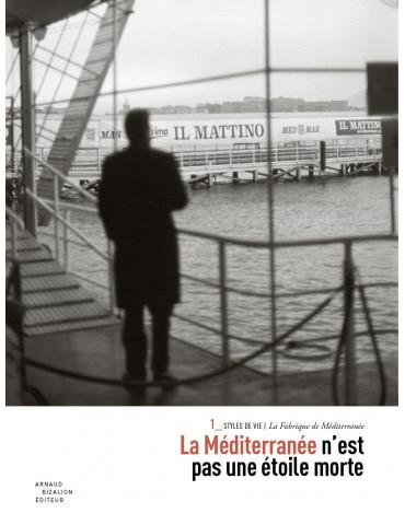 La Fabrique de Méditerranée, styles de vie et création
